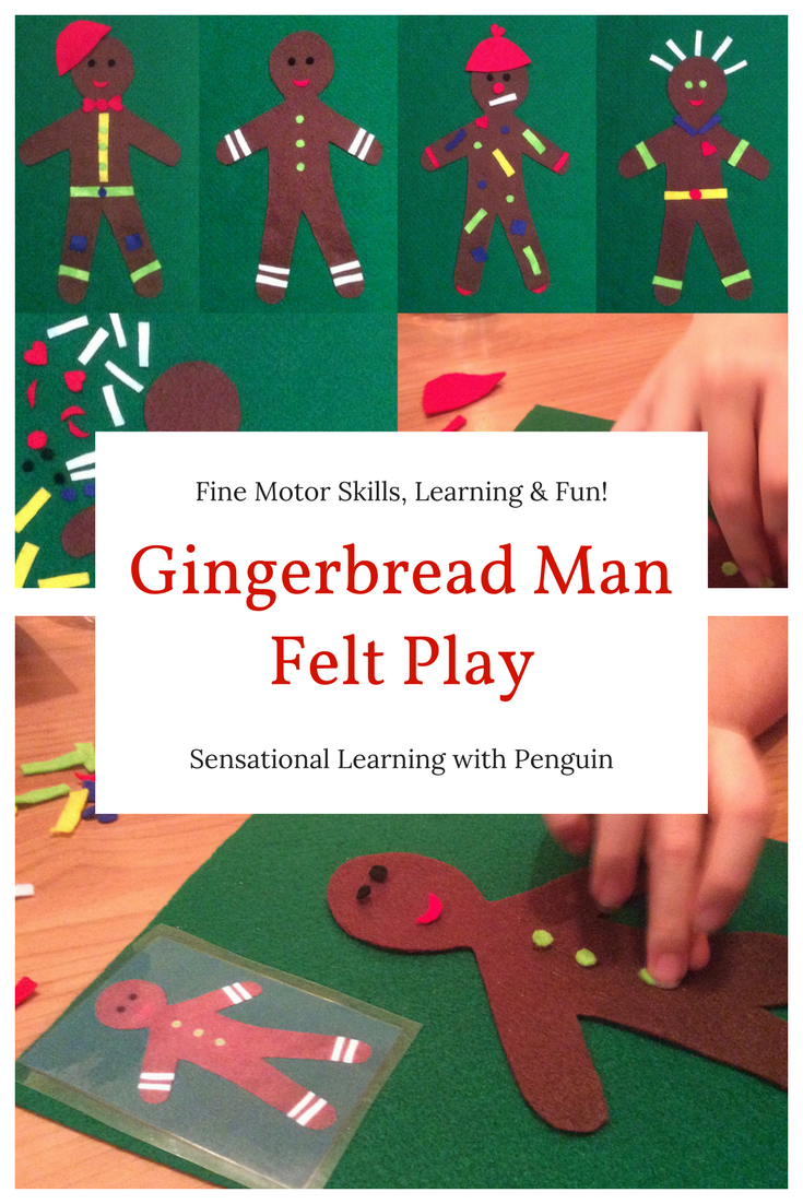 Gingerbread Man Felt Play - Fine Motor Skills, Learning & Fun! - Sensational Learning with Penguin #FeltPlay #KidsCraft #Gingerbread #LearningDifferences #OccupationalTherapy #HomeEd #Homeschooling #SpecialEd