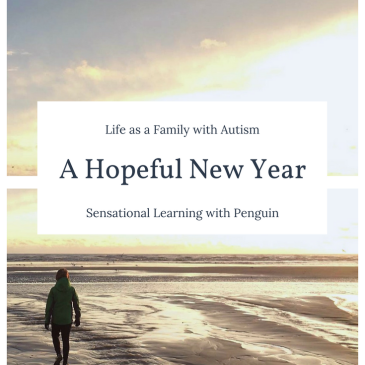 Life as a Family with Autism - A Hopeful New Year - Sensational Learning with Penguin