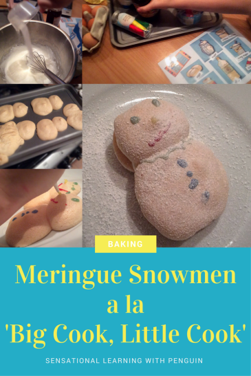 Baking Meringue Snowmen a la Big Cook Little Cook - Sensational Learning with Penguin #bakingwithkids #snowman #kitchenfun #cooking Have fun baking these with your kids!