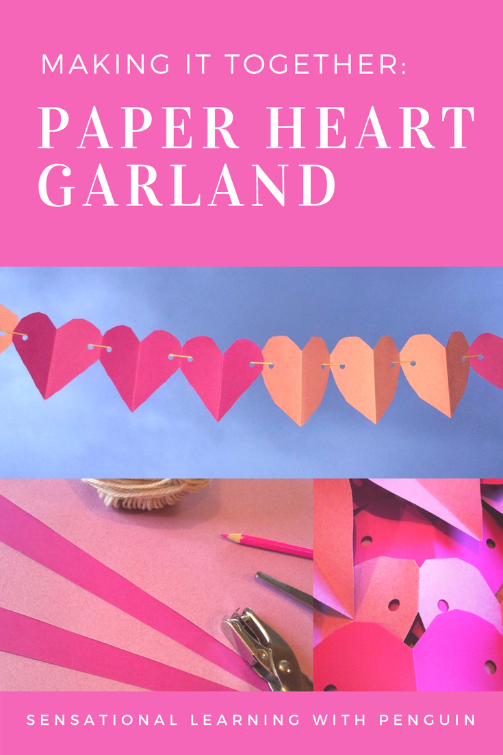 Making it together: Paper heart garland Valentine's craft project - Sensational Learning with Penguin. Doing cratfs with kids is a great way to practise fine motor skills, scissor skills, colours, shapes, and joint attention! We do home education/homeschooling with our autistic son, and this kind of kids crafts activity works great for us!