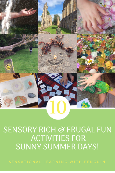 10 #Sensory Rich & #Frugal Fun Activities for Sunny #Summer Days! Multisensory summer activities to enjoy with your kids. Explore, learn, create and relax! Come visit us at sensationallearningwithpenguin.com for more x