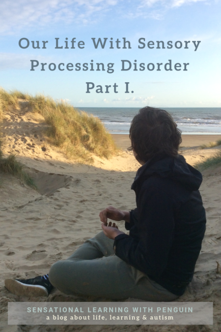 Our Life With Sensory Processing Disorder - Part I #SPD #sensory #autism #specialneeds #parenting