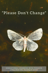 Please don't #CHANGE - a post about mental health, stress, anxiety and change. And also about familiarity, autism, and The Cure (the band, that is). sensationallearningwithpenguin.com - a blog about life, learning and autism x