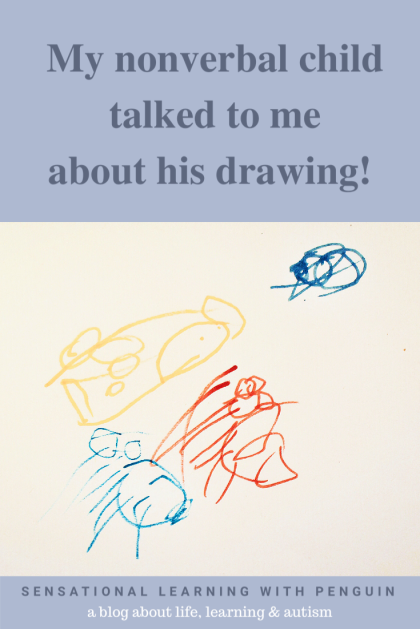 My #nonverbal 12 year old #autistic child talked to me about his drawing! Always presume competence and remember that learning and development can happen at all ages and in many different ways. http://sensationallearningwithpenguin.com - a blog about life, #learning & autism